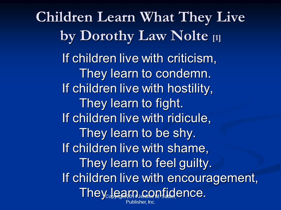 Children Learn What They Live by Dorothy Law Nolte [1]